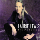 True Stories/Laurie Lewis