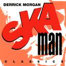 Ska Man Classics/Derrick Morgan