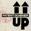 Cut Up/Patent Ochsner