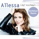 Lüg nochmal (Bertelson Remix)/Allessa
