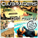 Get Away (Extended Mixes)/Clubraiders
