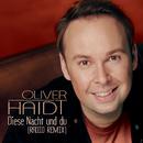 Diese Nacht und du (Radio Remix)/Oliver Haidt