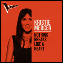 Nothing Breaks Like A Heart (The Voice Australia 2019 Performance / Live)/Kristie Mercer