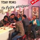 To feite striper Brylcreem/Teddybears