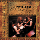 She Waits For Night/Uncle Earl