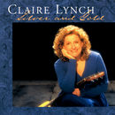 Silver And Gold/Claire Lynch