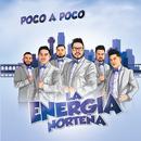 Poco A Poco/La Energia Norteña