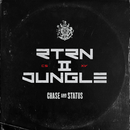 RTRN II JUNGLE/Chase & Status