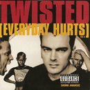 Twisted - Everyday Hurts/Skunk Anansie