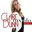 Tuxedo (Remix)/Clare Dunn