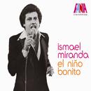 A Man And His Music: El Niño Bonito/Ismael Miranda
