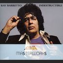 Masterwork Indestructible/Ray Barretto