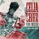 Viva México: La Reina Le Canta México/Celia Cruz