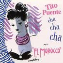 """Cha Cha Cha At """"El Morocco""""/Tito Puente"""