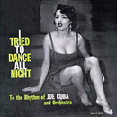 I Tried To Dance All Night (Fania Original Remastered)/Joe Cuba And His Orchestra