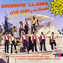 Oriente Llama (feat. Toñito Alvarez)/Leyo Peña y Su Combo