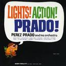 Lights! Action! Prado!/Perez Prado and his Orchestra