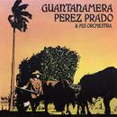 Guantanamera/Perez Prado and his Orchestra