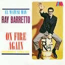 On Fire Again/Ray Barretto