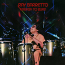 Energy To Burn/Ray Barretto