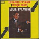Echando pa'lante/Eddie Palmieri