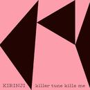 killer tune kills me (feat. YonYon)/KIRINJI