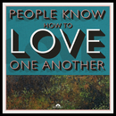 People Know How To Love One Another/Kaiser Chiefs