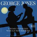 I Wish Tonight Would Never End/George Jones