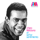 A Man And His Music: El Señor Sentimiento/Cheo Feliciano