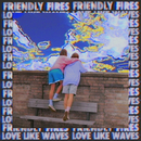 Love Like Waves (Remixes)/Friendly Fires