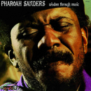 Wisdom Through Music/Pharoah Sanders