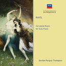 Ravel: Complete Music for Solo Piano/Gordon Fergus-Thompson