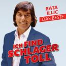 Ich find Schlager toll - Das Beste/Bata Illic