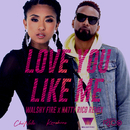 Love You Like Me (Walshy Fire x Natty Rico Remix) (feat. Konshens)/Che'Nelle