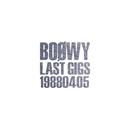 LAST GIGS -19880405-/BOφWY