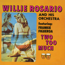 Two Too Much! (feat. Frank Figueroa)/Willie Rosario