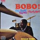 Bobo! Do That Thing/Willie Bobo