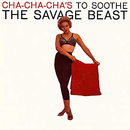Cha Cha Cha's To Soothe The Savage Beast ((Fania Original Remastered))/Joe Cuba And His Orchestra