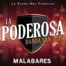 Malabares/La Poderosa Banda San Juan