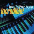 Incredible !/Joey DeFrancesco, Jimmy Smith