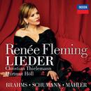 Brahms, Schumann & Mahler: Lieder/Renée Fleming