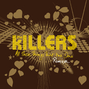 All These Things That I've Done (Remixes)/The Killers