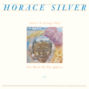 Silver 'N Strings Play The Music Of The Spheres/Horace Silver