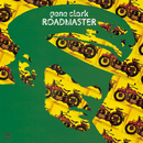 Roadmaster (Expanded Edition)/Gene Clark