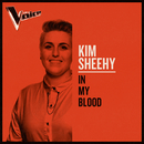 In My Blood (The Voice Australia 2019 Performance / Live)/Kim Sheehy