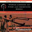 """World Library Of Folk And Primitive Music, Vol. 17: Romania, """"The Historic Series"""" - The Alan Lomax Collection/Various Artists"""