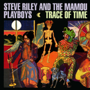 Trace Of Time/Steve Riley & The Mamou Playboys