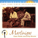 """Caribbean Voyage: Martinique, """"Cane Fields And City Streets"""" - The Alan Lomax Collection/Various Artists"""