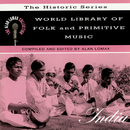 """World Library Of Folk And Primitive Music: India, """"The Historic Series"""" - The Alan Lomax Collection/Various Artists"""