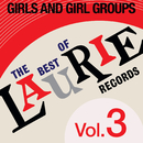 The Best Of Laurie Records Vol. 3: Girls & Girls Groups/Various Artists